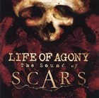 LIFE OF AGONY The Sound Of Scars album cover