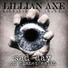 LILLIAN AXE Sad Day on Planet Earth album cover