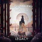 LIONS AMONG WOLVES Legacy album cover