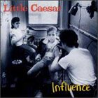 LITTLE CAESAR Influence album cover