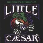LITTLE CAESAR This Time It's Different album cover