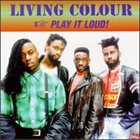 LIVING COLOUR Play It Loud! album cover