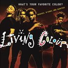 LIVING COLOUR What's Your Favorite Color? album cover
