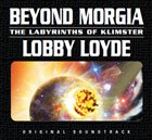 LOBBY LOYDE Beyond Morgia the Labyrinths of Klimster album cover