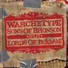 LORDS OF BUKKAKE Warchetype / Lords Of Bukkake / Sons Of Bronson album cover