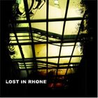 LOST IN RHONE Lost In Rhone album cover