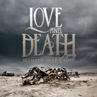 LOVE AND DEATH Between Here & Lost album cover