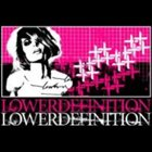 LOWER DEFINITION Lower Definition album cover