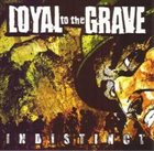 LOYAL TO THE GRAVE Indistinct album cover