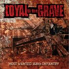 LOYAL TO THE GRAVE Most Wanted 168th Infantry album cover