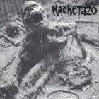 MACHETAZO Bodies Lay Broken / Machetazo album cover