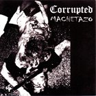 MACHETAZO Corrupted / Machetazo album cover