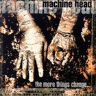 MACHINE HEAD The More Things Change... album cover