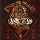 MACHINE HEAD Year of the Dragon album cover