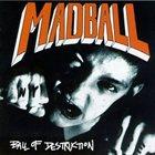 MADBALL Ball of Destruction album cover