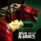 MADE OUT OF BABIES Trophy album cover