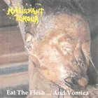 MALIGNANT TUMOUR Eat the Flesh... and Vomica / Dreams Come True... in Death album cover