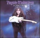 YNGWIE J. MALMSTEEN I Can't Wait album cover