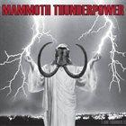 MAMMOTH THUNDERPOWER I Am Thunder album cover