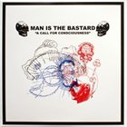 MAN IS THE BASTARD A Call For Consciousness / Our Earth's Blood album cover