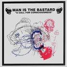 MAN IS THE BASTARD Born Against / A Call For Consciousness album cover