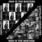 MAN IS THE BASTARD Capitalist Casualties / Man Is The Bastard album cover