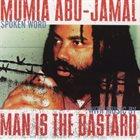 MAN IS THE BASTARD Mumia Abu-Jamal / Man Is The Bastard album cover