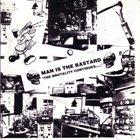 MAN IS THE BASTARD U.N.D. /