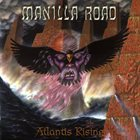 MANILLA ROAD Atlantis Rising album cover