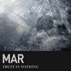 MAR Trust In Nothing album cover