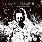 MASS COLLAPSE 8 Ill Grindings Songs album cover