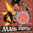 MASS MENTAL Live In Tokyo album cover