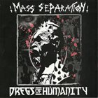 MASS SEPARATION Mass Separation / Dregs Of Humanity album cover