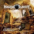 MASSIVE SLAVERY Global Enslavement album cover