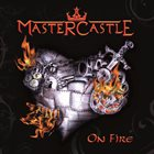 MASTERCASTLE On Fire album cover