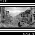 MASTIFF (CA) T.R.U. album cover