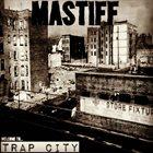 MASTIFF (CA) Trap City album cover