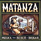 MATANZA Música Para Beber E Brigar album cover