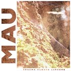 MAU Trauma Always Lingers album cover
