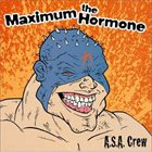 MAXIMUM THE HORMONE A. S. A. Crew album cover
