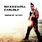 MAXXXWELL CARLISLE Visions of Victory album cover