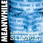 MEANWHILE Remaining Right: Silence. album cover