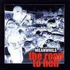 MEANWHILE The Road To Hell album cover