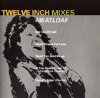 MEAT LOAF Twelve Inch Mixes album cover