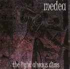 MEDEA The Light Always Dims album cover