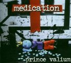 MEDICATION Prince Valium album cover