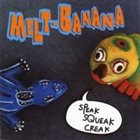 MELT-BANANA Speak Squeak Creak album cover