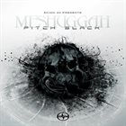 MESHUGGAH Pitch Black album cover