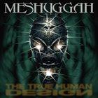 MESHUGGAH The True Human Design album cover