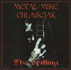 METAL MIKE CHLASCIAK The Spilling album cover